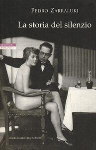 Libro La storia del silenzio Pedro Zarraluki