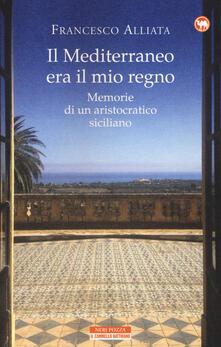 Osteriacasadimare.it Il Mediterraneo era il mio regno. Memorie di un aristocratico siciliano Image