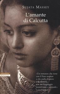 Libro L' amante di Calcutta Sujata Massey