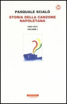 Amatigota.it Storia della canzone napoletana. Con CD-Audio. Vol. 1: 1824-1931. Image