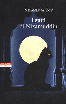 I gatti di Nizamuddin - Nilanjana Roy - copertina