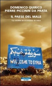 Libro Il paese del male. 152 giorni in ostaggio in Siria Domenico Quirico , Pierre Piccinin da Prata
