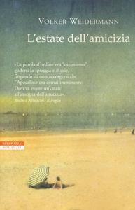 Libro L' estate dell'amicizia Volker Weidermann