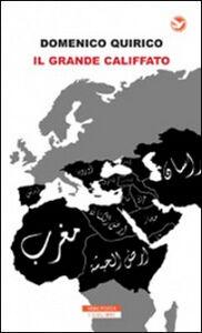 Libro Il grande califfato Domenico Quirico