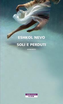 Soli e perduti - Eshkol Nevo - copertina