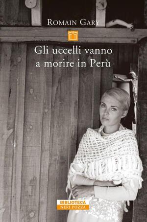 Romain Gary - Gli uccelli vanno a morire in Perù (2019)