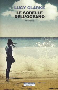 Le sorelle dell'oceano - Lucy Clarke - copertina
