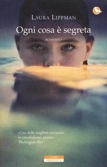 Ogni cosa è segreta - Laura Lippman - copertina