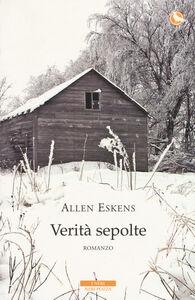 Libro Verità sepolte Allen Eskens