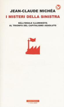 I misteri della Sinistra. Dallideale illuminista al trionfo del capitalismo assoluto.pdf