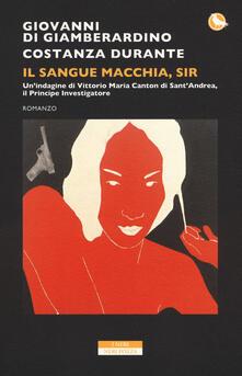 Il sangue macchia, Sir - Giovanni Di Giamberardino,Costanza Durante - copertina