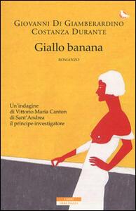 Giallo banana - Giovanni Di Giamberardino,Costanza Durante - copertina