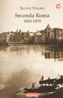 Seconda Roma (1850-1870) - Silvio Negro - copertina