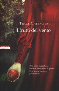 Foto Cover di I frutti del vento, Libro di Tracy Chevalier, edito da Neri Pozza