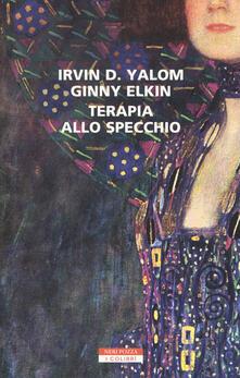 Terapia allo specchio - Irvin D. Yalom,Ginny Elkin - copertina