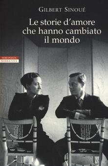 Le storie d'amore che hanno cambiato il mondo - Gilbert Sinoué - copertina