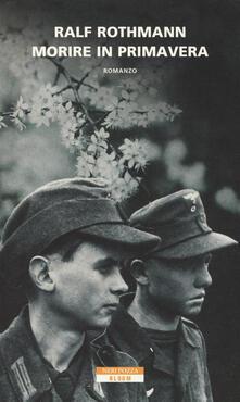 Morire in primavera - Ralf Rothmann - copertina