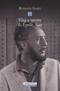 Vita e morte di Émile Ajar - Gary Romain - wuz.it