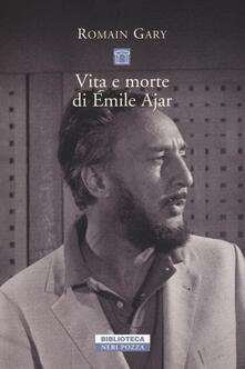 Vita e morte di Émile Ajar - Romain Gary - copertina