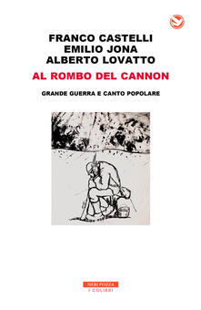 Camfeed.it Al rombo del cannon. Grande guerra e canto popolare. Con 2 CD-Audio Image