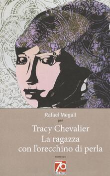 La ragazza con l'orecchino di perla. Ediz. speciale - Tracy Chevalier - copertina