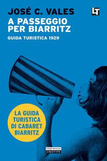 A passeggio per Biarritz. Guida turistica 1929 - José C. Vales,Silvia Sichel - ebook