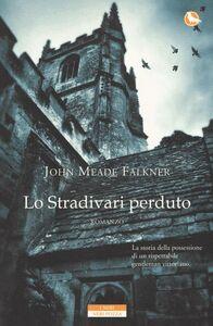 Libro Lo Stradivari perduto John M. Falkner