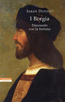 Luciocorsi.it Danzando con la fortuna. I Borgia Image