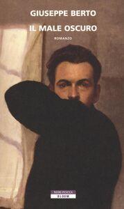 Libro Il male oscuro Giuseppe Berto