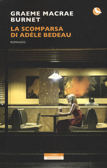 La scomparsa di Adele Bedeau - Graeme Macrae Burnet - copertina