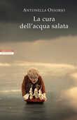 Libro La cura dell'acqua salata Antonella Ossorio