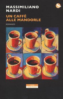Un caffè alle mandorle - Massimiliano Nardi - copertina