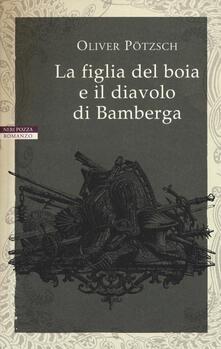 La figlia del boia e il diavolo di Bamberga - Oliver Pötzsch - copertina