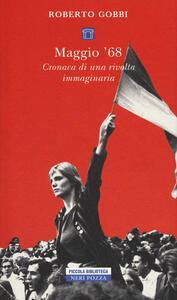 Maggio '68. Cronaca di una rivolta immaginaria