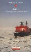 Libro Artico. La battaglia per il grande nord Marzio G. Mian