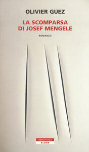 La scomparsa di Josef Mengele - Olivier Guez - copertina