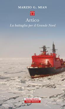 Artico. La battaglia per il grande nord - Marzio G. Mian - ebook