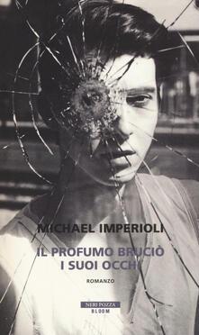 Il profumo bruciò i suoi occhi - Michael Imperioli - copertina
