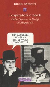 Cospiratori e poeti. Dalla comune di Parigi al maggio 68'