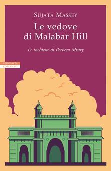 Le vedove di Malabar Hill. Le inchieste di Perveen Mistry - Sujata Massey - copertina
