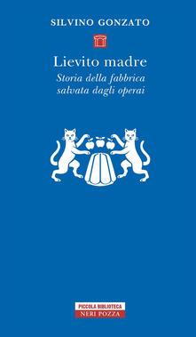 Lievito madre. Storia della fabbrica salvata dagli operai.pdf