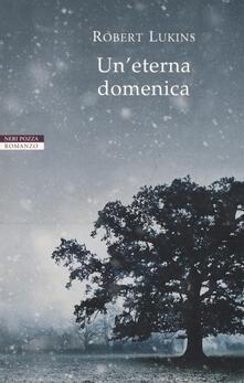 Un' eterna domenica - Robert Lukins - copertina