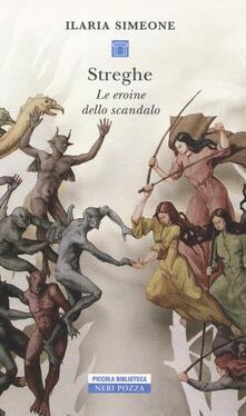 Streghe. Le eroine dello scandalo - Ilaria Simeone - copertina