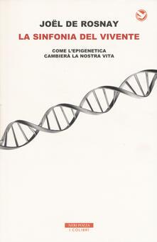 La sinfonia del vivente. Come lepigenetica cambierà la vostra vita.pdf