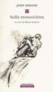 Sulla motocicletta - John Berger - copertina