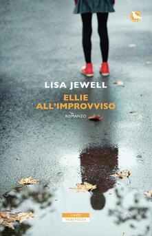 Ellie all'improvviso - Lisa Jewell,Annamaria Biavasco,Valentina Guani - ebook
