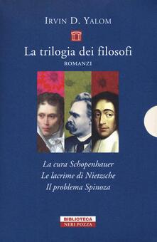 La trilogia dei filosofi: La cura Schopenhauer-Le lacrime di Nietzsche-Il problema Spinoza - Irvin D. Yalom - copertina