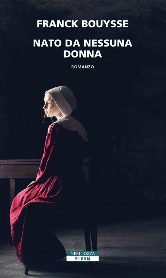 Nato da nessuna donna - Franck Bouysse - copertina