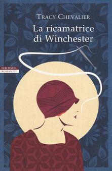 La ricamatrice di Winchester - Tracy Chevalier - copertina