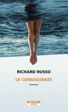 Le conseguenze - Richard Russo - copertina
